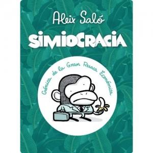 Simiocracia: Crónica de la gran resaca económica, Aleix Saló